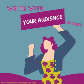 Write with your audience in mind - My Own Marketing Coach